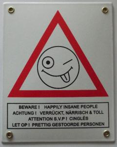 Beware – Happily insane