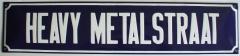 Straatnaambord Heavy Metalstraat